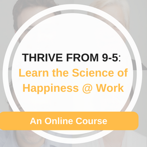 Thrive From 9-5 - An online course with Happy Brain Science