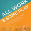 Image of book cover for All Work & Some Play: Fuure-Proof Your Career through Games